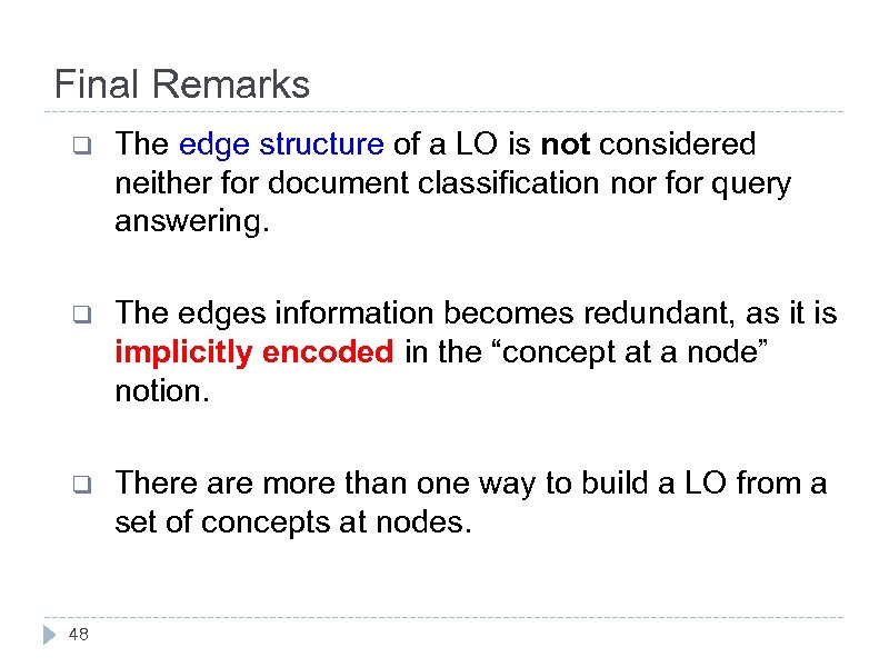Final Remarks q The edge structure of a LO is not considered neither for