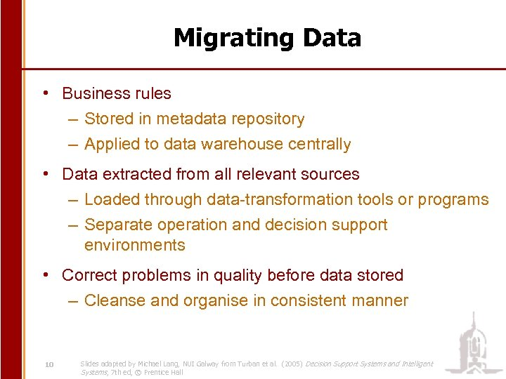 Migrating Data • Business rules – Stored in metadata repository – Applied to data