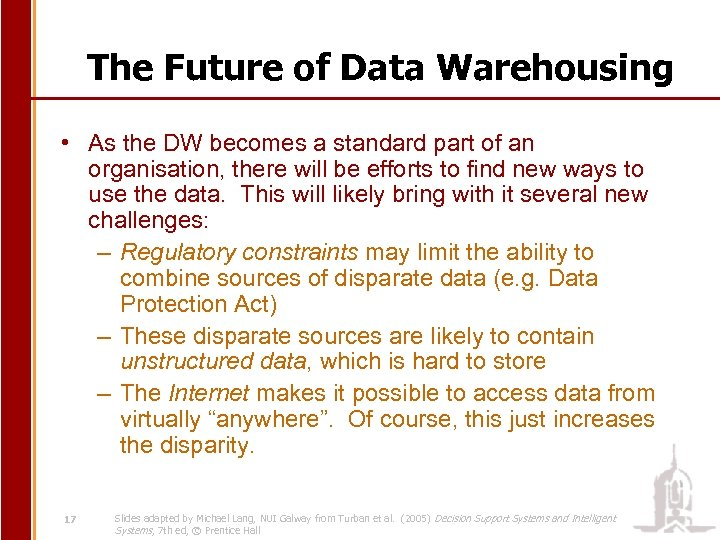 The Future of Data Warehousing • As the DW becomes a standard part of