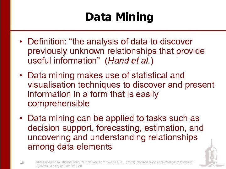 """Data Mining • Definition: """"the analysis of data to discover previously unknown relationships that"""