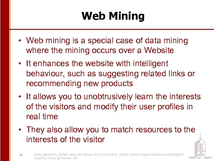 Web Mining • Web mining is a special case of data mining where the