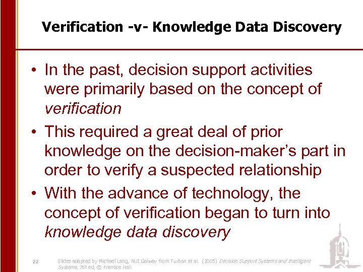 Verification -v- Knowledge Data Discovery • In the past, decision support activities were primarily