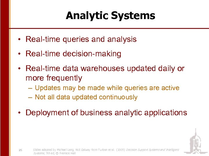 Analytic Systems • Real-time queries and analysis • Real-time decision-making • Real-time data warehouses