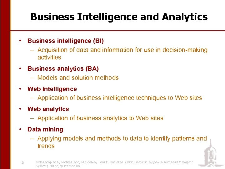 Business Intelligence and Analytics • Business intelligence (BI) – Acquisition of data and information