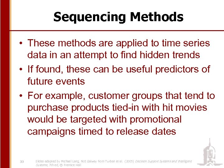 Sequencing Methods • These methods are applied to time series data in an attempt