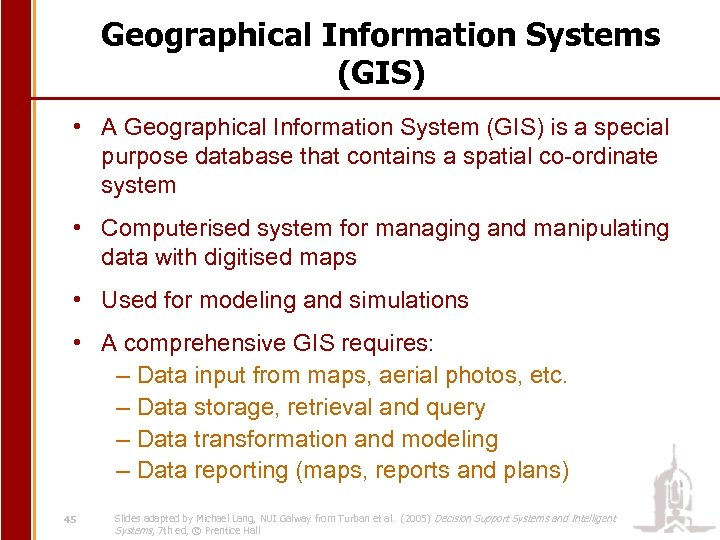 Geographical Information Systems (GIS) • A Geographical Information System (GIS) is a special purpose