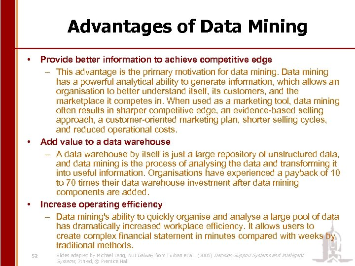 Advantages of Data Mining • Provide better information to achieve competitive edge – This