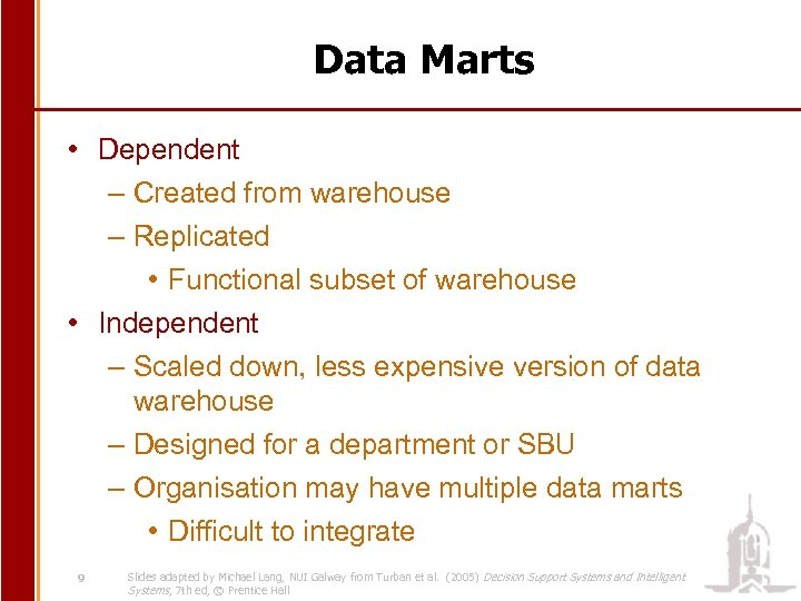 Data Marts • Dependent – Created from warehouse – Replicated • Functional subset of