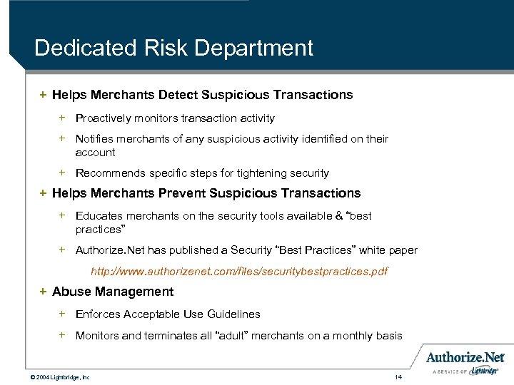 Dedicated Risk Department + Helps Merchants Detect Suspicious Transactions + Proactively monitors transaction activity