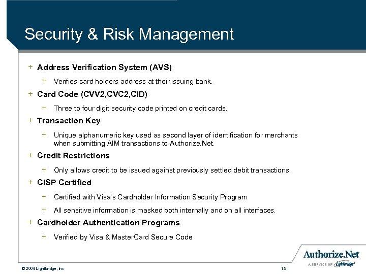 Security & Risk Management + Address Verification System (AVS) + Verifies card holders address