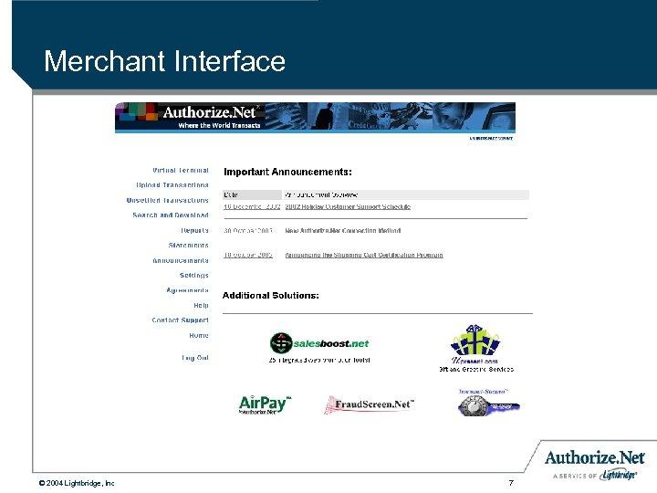Merchant Interface © 2004 Lightbridge, Inc 7
