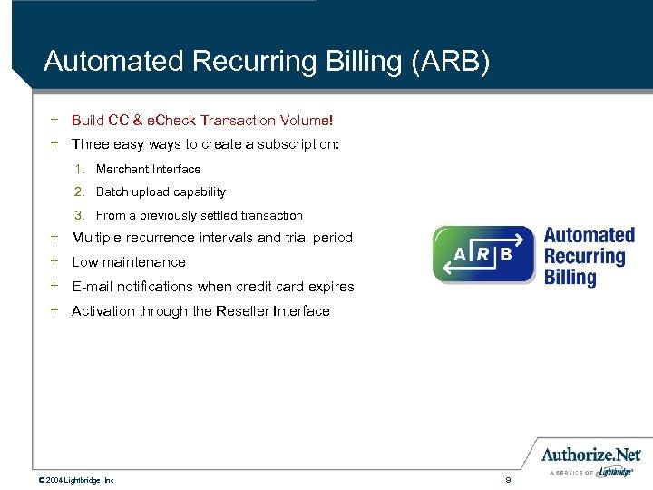 Automated Recurring Billing (ARB) + Build CC & e. Check Transaction Volume! + Three
