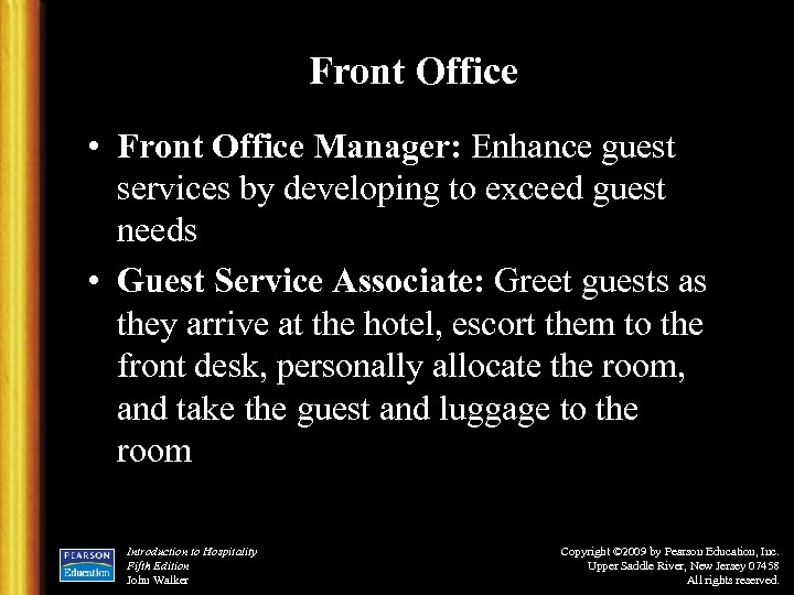 Front Office • Front Office Manager: Enhance guest services by developing to exceed guest