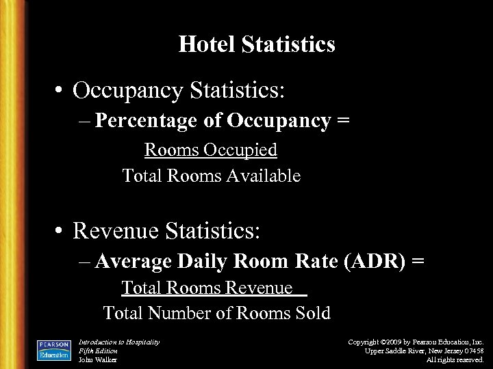 Hotel Statistics • Occupancy Statistics: – Percentage of Occupancy = Rooms Occupied Total Rooms