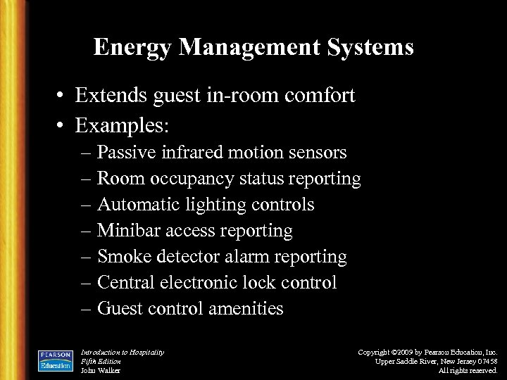 Energy Management Systems • Extends guest in-room comfort • Examples: – Passive infrared motion