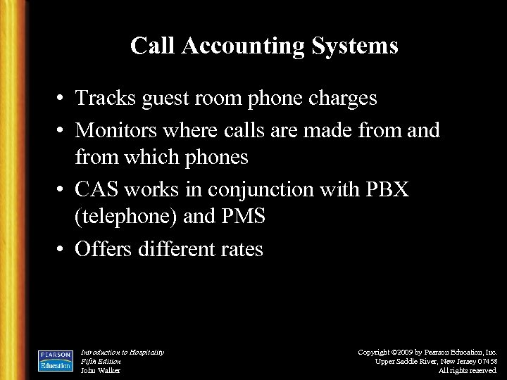 Call Accounting Systems • Tracks guest room phone charges • Monitors where calls are