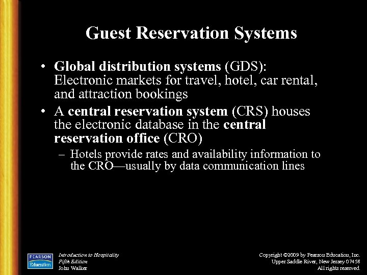 Guest Reservation Systems • Global distribution systems (GDS): Electronic markets for travel, hotel, car