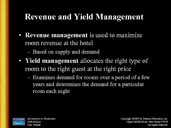 Revenue and Yield Management • Revenue management is used to maximize room revenue at