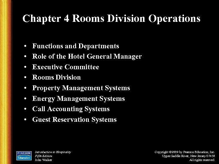 Chapter 4 Rooms Division Operations • • Functions and Departments Role of the Hotel
