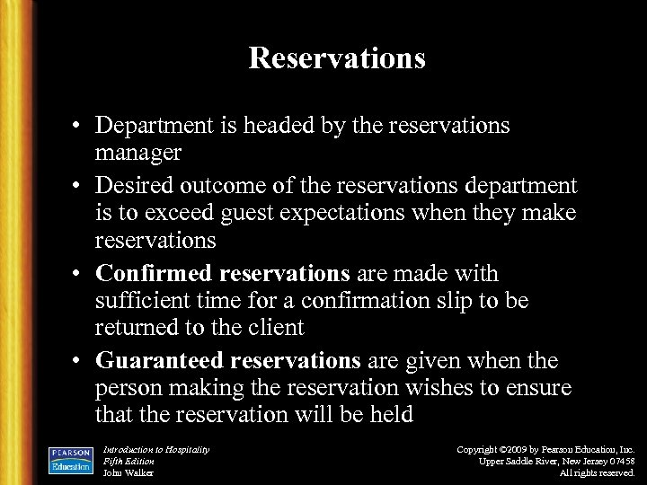 Reservations • Department is headed by the reservations manager • Desired outcome of the