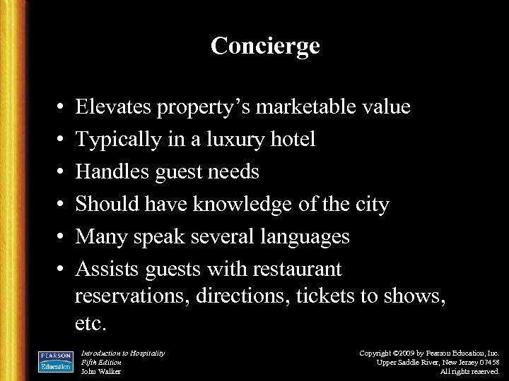 Concierge • • • Elevates property's marketable value Typically in a luxury hotel Handles