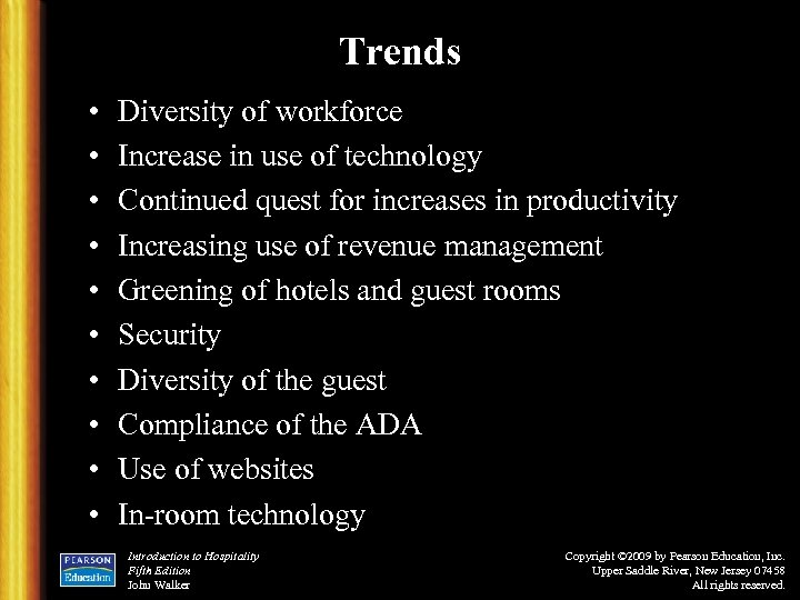 Trends • • • Diversity of workforce Increase in use of technology Continued quest