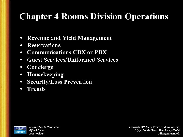 Chapter 4 Rooms Division Operations • • Revenue and Yield Management Reservations Communications CBX