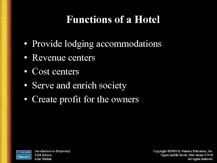 Functions of a Hotel • • • Provide lodging accommodations Revenue centers Cost centers