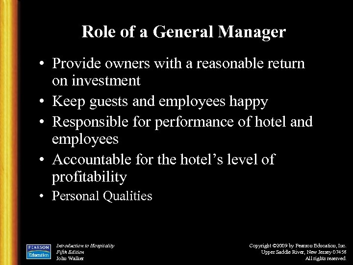 Role of a General Manager • Provide owners with a reasonable return on investment