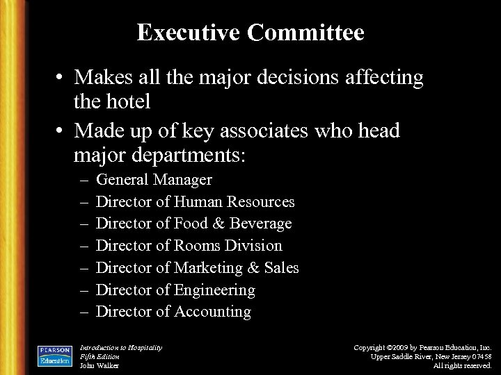 Executive Committee • Makes all the major decisions affecting the hotel • Made up