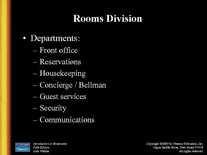Rooms Division • Departments: – Front office – Reservations – Housekeeping – Concierge /