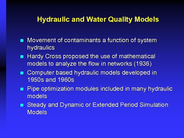 Hydraulic and Water Quality Models n n n Movement of contaminants a function of