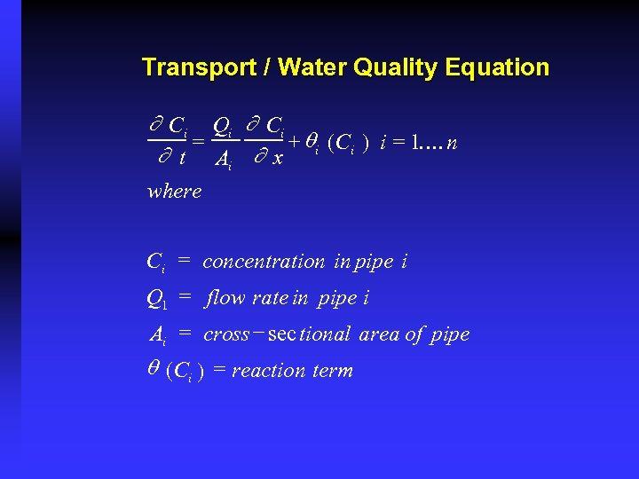 Transport / Water Quality Equation ¶ Ci Qi ¶ Ci = + qi (Ci