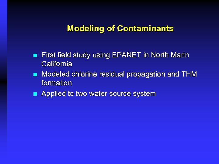 Modeling of Contaminants n n n First field study using EPANET in North Marin