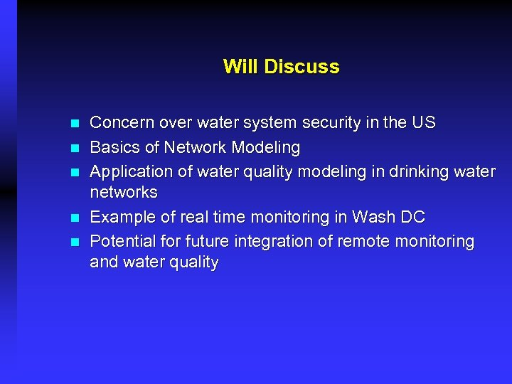 Will Discuss n n n Concern over water system security in the US Basics