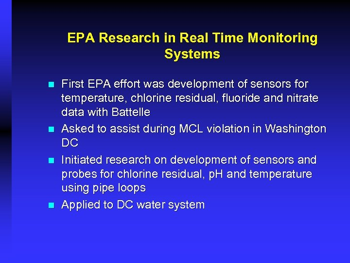 EPA Research in Real Time Monitoring Systems n n First EPA effort was development