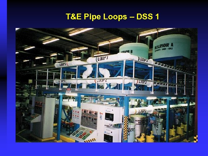 T&E Pipe Loops – DSS 1