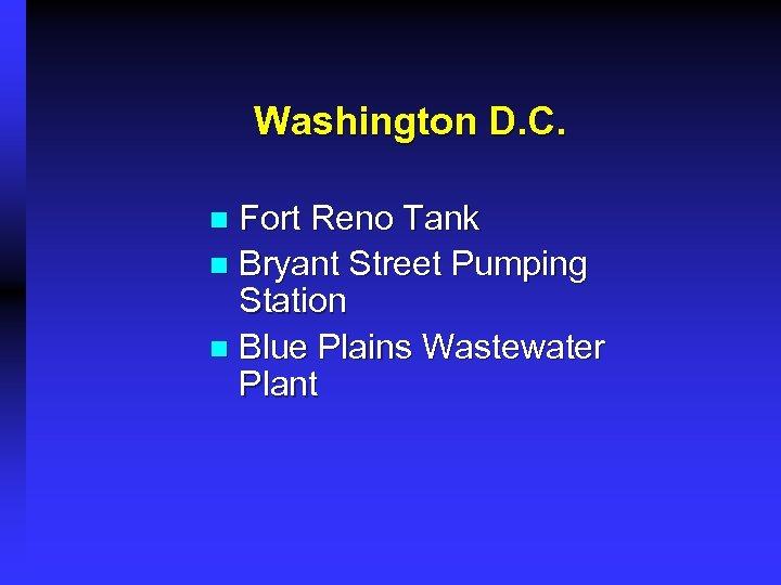 Washington D. C. Fort Reno Tank n Bryant Street Pumping Station n Blue Plains