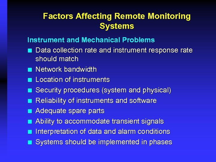Factors Affecting Remote Monitoring Systems Instrument and Mechanical Problems ¢ Data collection rate and