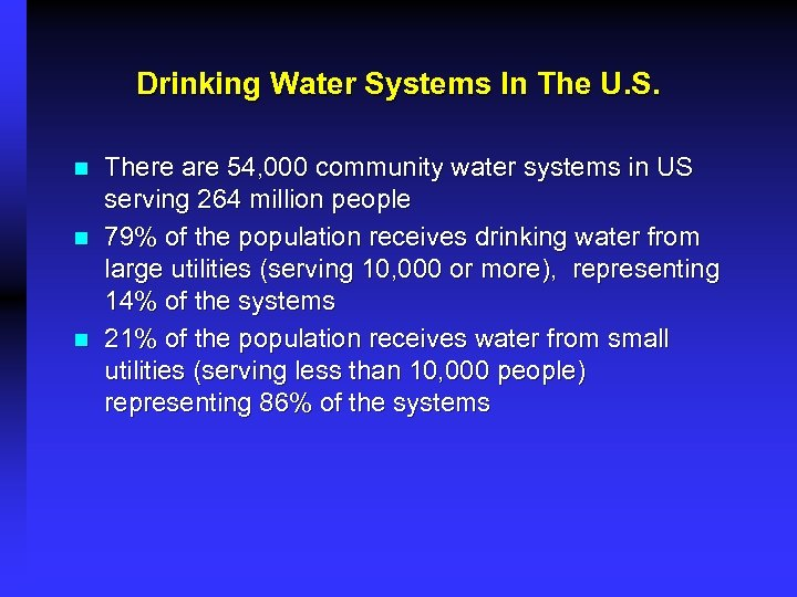 Drinking Water Systems In The U. S. n n n There are 54, 000
