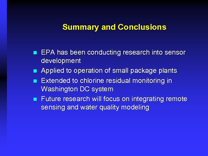 Summary and Conclusions n n EPA has been conducting research into sensor development Applied