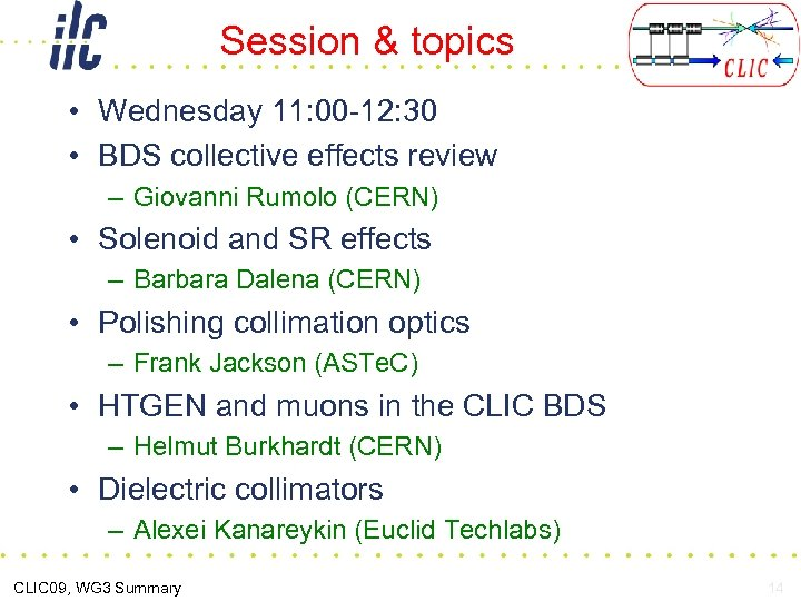 Session & topics • Wednesday 11: 00 -12: 30 • BDS collective effects review