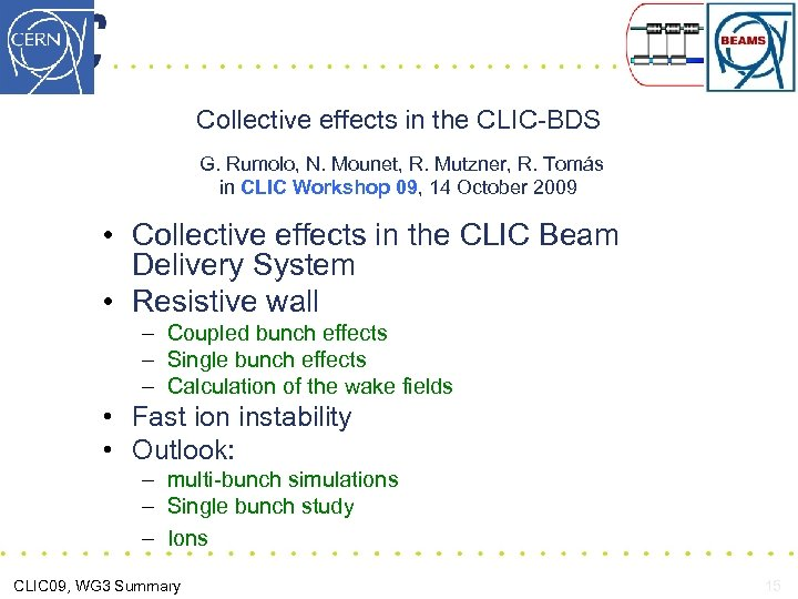 Collective effects in the CLIC-BDS G. Rumolo, N. Mounet, R. Mutzner, R. Tomás in