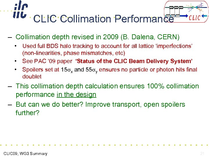 CLIC Collimation Performance – Collimation depth revised in 2009 (B. Dalena, CERN) • Used