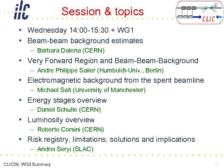 Session & topics • Wednesday 14: 00 -15: 30 + WG 1 • Beam-beam