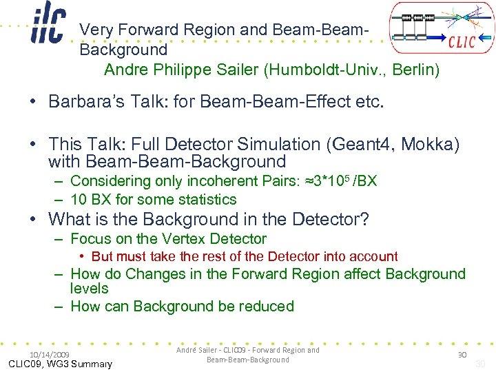 Very Forward Region and Beam-Beam. Background Andre Philippe Sailer (Humboldt-Univ. , Berlin) • Barbara's