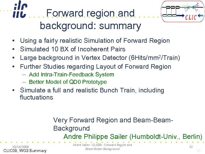 Forward region and background: summary • • Using a fairly realistic Simulation of Forward
