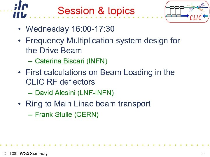 Session & topics • Wednesday 16: 00 -17: 30 • Frequency Multiplication system design
