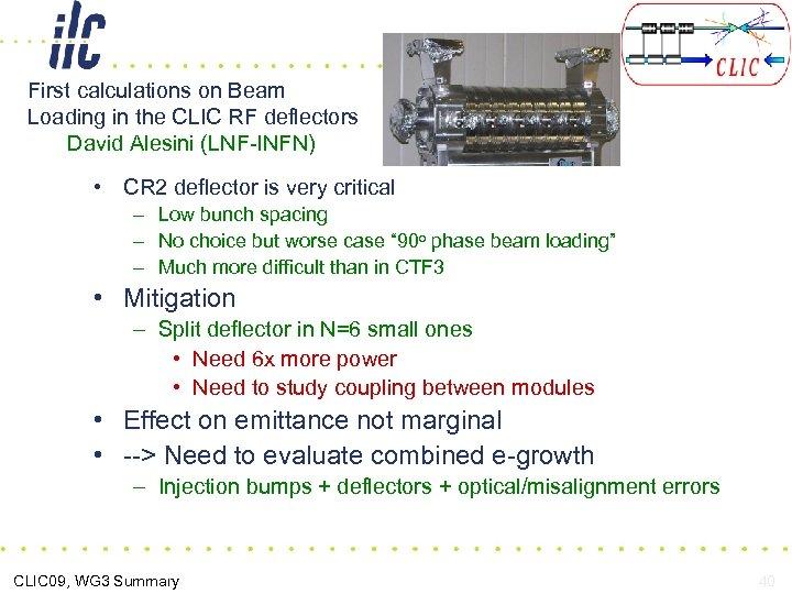 First calculations on Beam Loading in the CLIC RF deflectors David Alesini (LNF-INFN) •