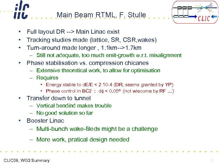 Main Beam RTML, F. Stulle • Full layout DR --> Main Linac exist •